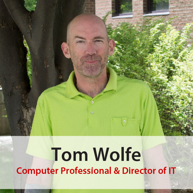 Tom Wolfe, Computer Professional, Director of IT